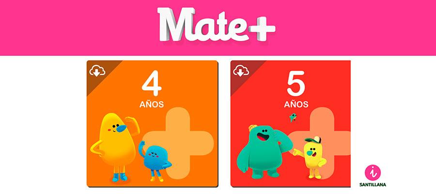 Mate+: Proyecto de Santillana para la enseñanza de matemáticas de 4 a 5 años